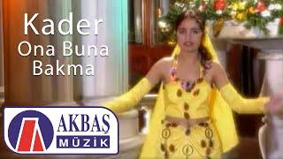 Kader | Ona Buna Bakma (Official Video) 🎧