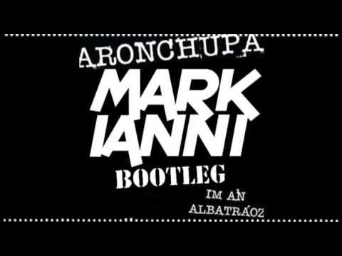 AronChupa - Im An Albatraoz [Mark Ianni Bootleg]