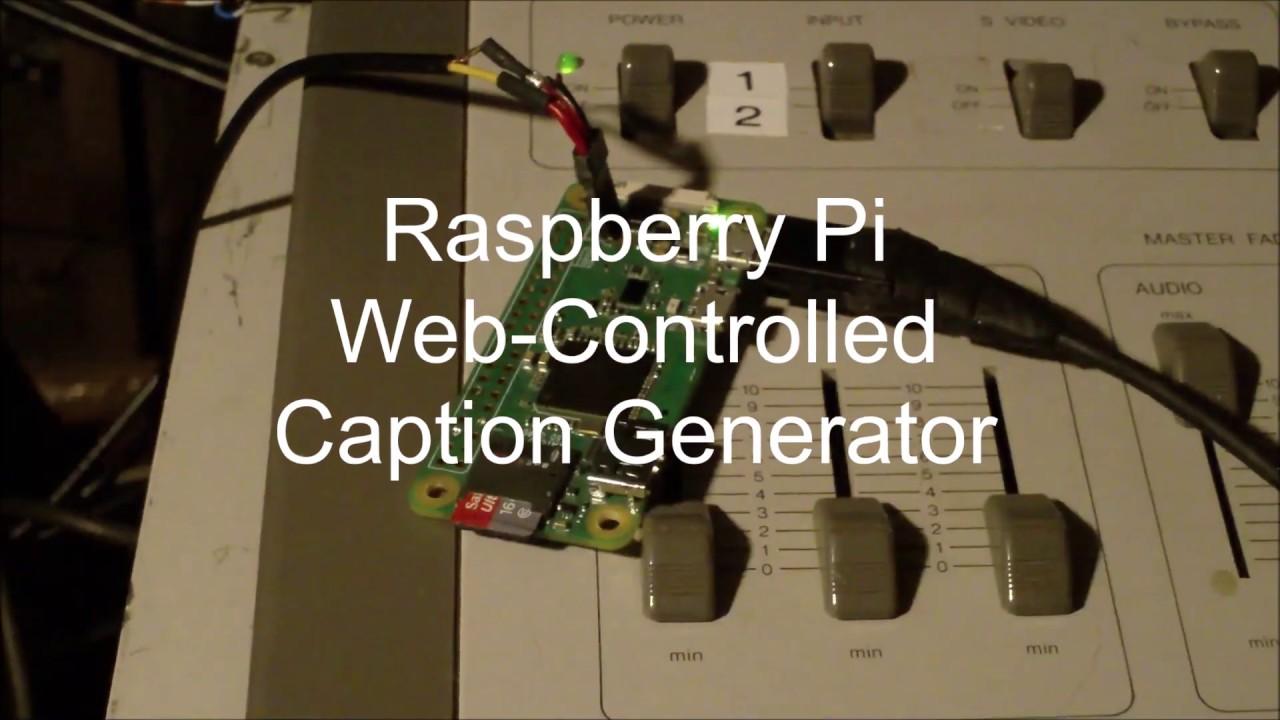 Raspberry Pi Web-Controlled Caption Generator