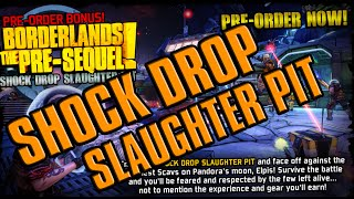 Borderlands The Pre-sequel Pre-Order Bonus (Shock Drop Slaughter Pit)