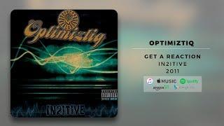 Optimiztiq - Get A Reaction | Official Audio
