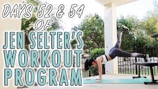 Days 52 & 54 of Jen Selter's Bikini Body Challenge | My Fitness & Weight Loss Transformation