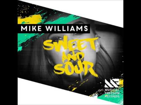 Mike Williams - Sweet & Sour (Extended Mix)