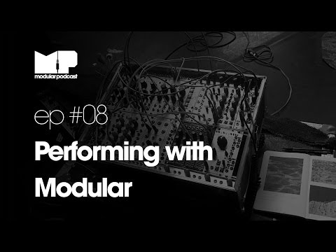 Modular Podcast Ep #8 - Performing with Modular