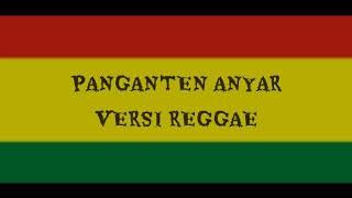 Panganten Anyar Versi Reggae