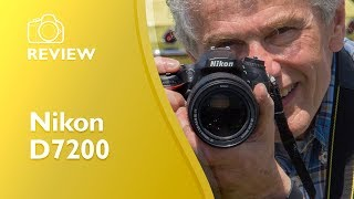 Nikon D7200 detailed and extensive hands on review