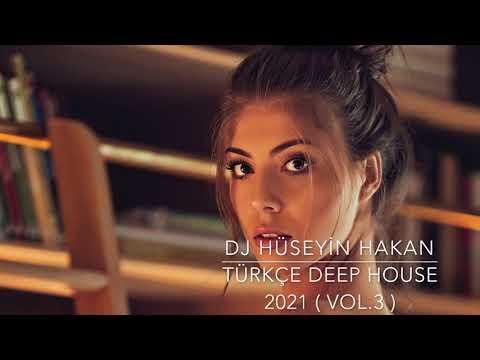 Türkçe Deep House 2021 - Dj Hüseyin Hakan ( Vol. 3 )