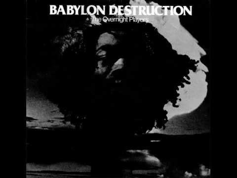 The Overnight Players - Marcus Garvey - Babylon Destruction