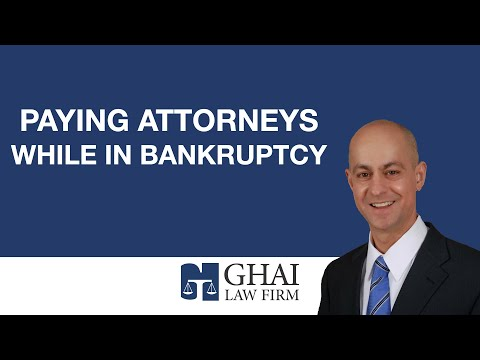 Paying Attorneys While in Bankruptcy