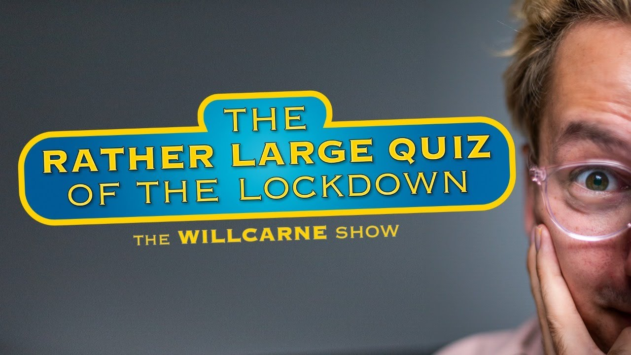 """The Rather Large Quiz of the Lockdown"" ➜ The WillCarne Show S2E3"