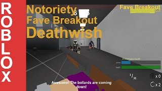 ROBLOX Notoriety - Fave Breakout (Deathwish)