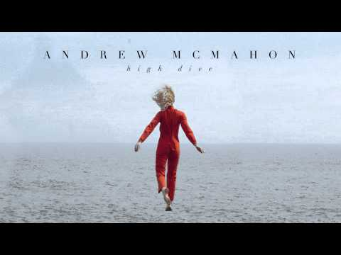 Andrew McMahon in the Wilderness - High Dive [AUDIO]