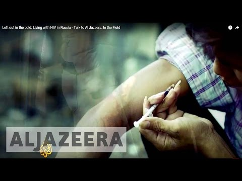 Left out in the cold: Living with HIV in Russia  - Talk to Al Jazeera: In the Field