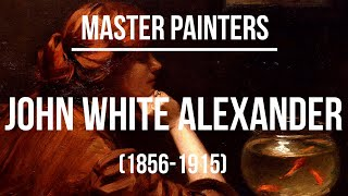 John White Alexander (1856-1915) A collection of paintings 4K Ultra HD Silent Slideshow