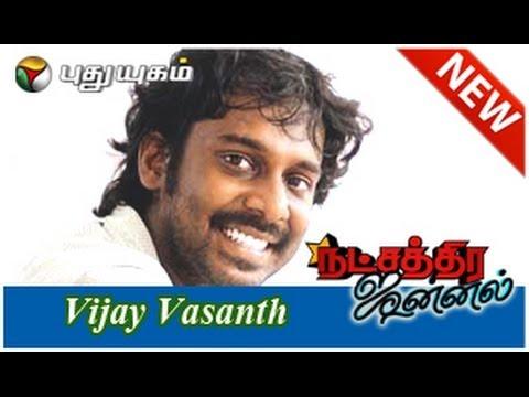 Actor Vijay Vasanth in Natchathira Jannal - Part 1