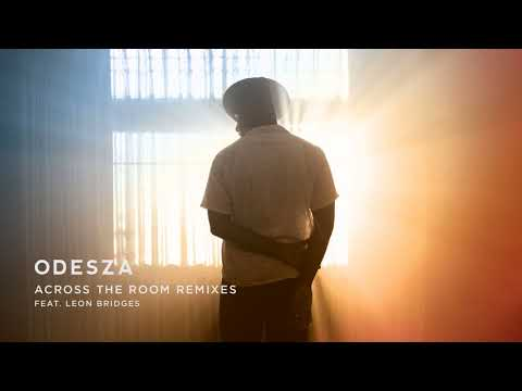 ODESZA  Across The Room feat Leon Bridges Tycho Remix