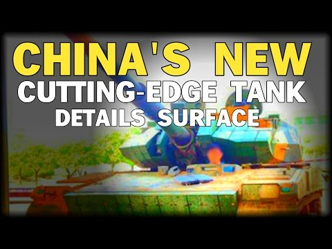 CHINA'S NEW CUTTING-EDGE TANK DETAILS SURFACE