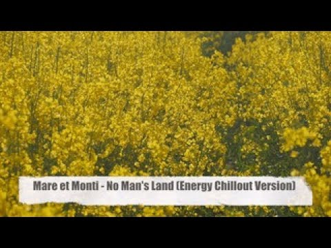 "Mare et Monti - No Man's Land (Energy Chillout Mix) from ""Best Sound of Chill & Lounge 2017) Full HD"