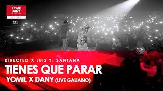 Yomil y El Dany - Tienes que parar (Live Galiano)