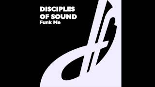 Disciples Of Sound - Funk Me (Lushed To Funk Mix)