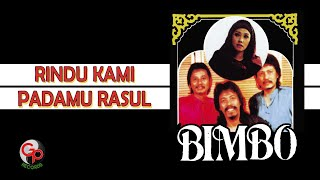 Bimbo - Rindu Kami Padamu (Official Music Video)