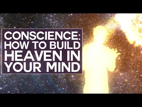 Conscience: How to Build Heaven in Your Mind - Swedenborg and Life