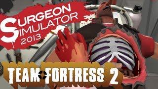 Surgeon Simulator 2013: TEAM FORTRESS 2 Free DLC/Update - Meet the Medic TF2 SUCCESS...Kindah (NEW)