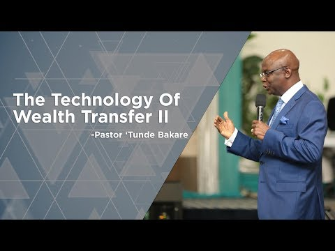 The Technology of Wealth Transfer Part 2 | Pastor 'Tunde Bakare