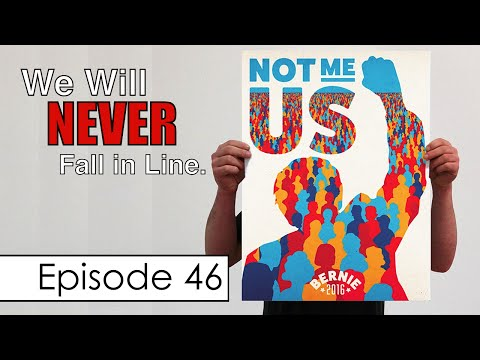 Bernie Sanders' Supporters Refuse to Fall in Line, & More | Episode 46