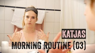 Katjas Morning-Routine – Teil 3