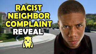 Racist Neighbor Complaint REVEAL