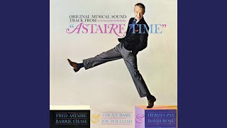 Fred Astaire Medley - Mrs. Lowsborough Goodby / Funny Face / Lovely to Look At / Shine On Your...