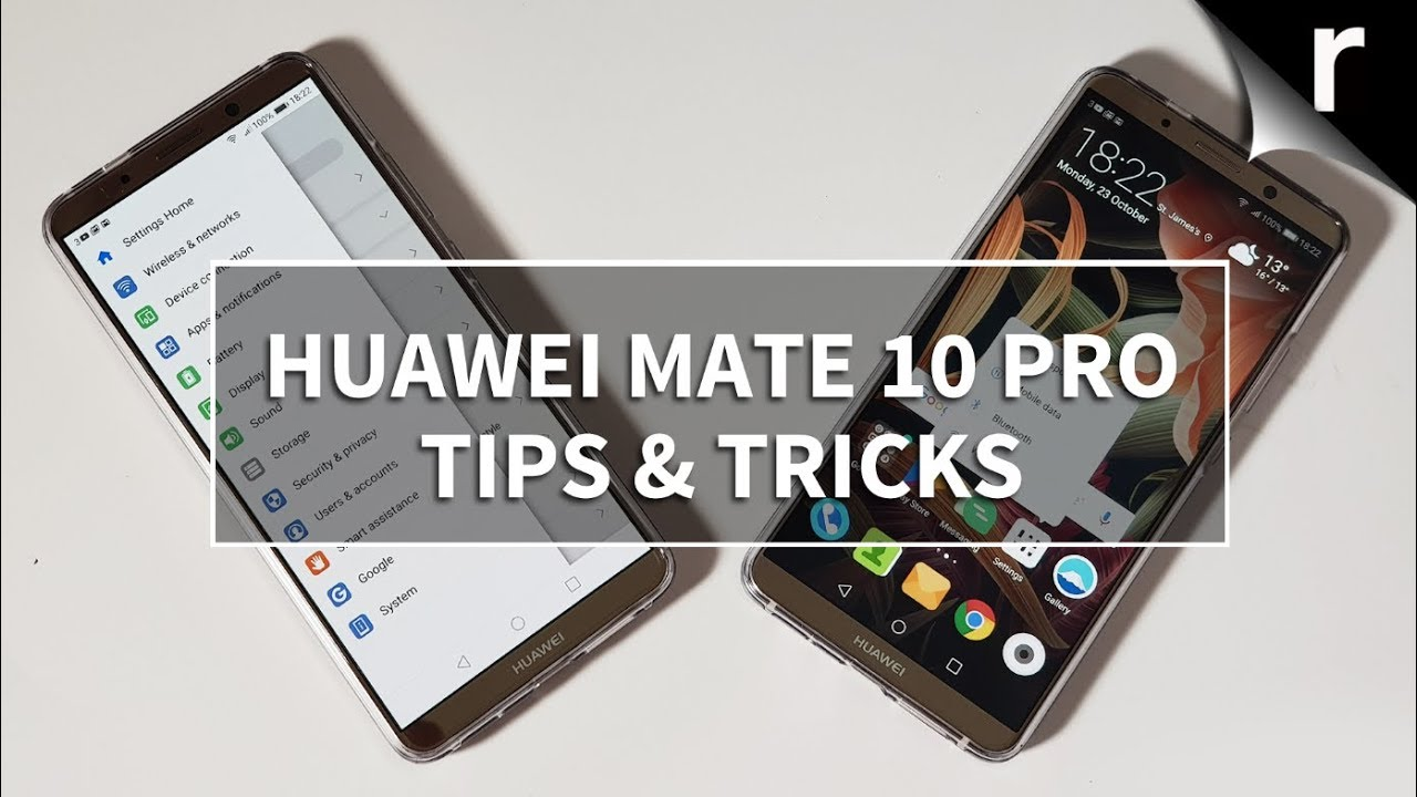 Huawei Mate 10 Pro Tips, Tricks & Best Features