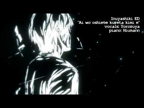 [Yorozuya] Ai o Oshiete Kureta Kimi e/愛を教えてくれた君へ - Inuyashiki /いぬやしき ED - Vocal Cover「歌ってみた」
