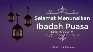 Video SELAMAT MENUNAIKAN IBADAH PUASA - Starting Eleven download MP3, 3GP, MP4, WEBM, AVI, FLV Agustus 2018