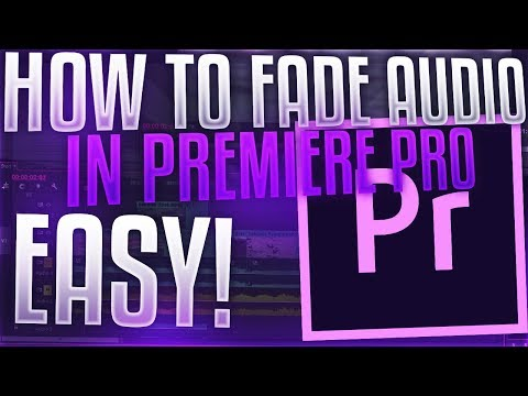 PREMIERE PRO CC 2018 | HOW TO FADE AUDIO IN AND OUT!