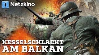 Kesselschlacht am Balkan (Drama, Kriegsfilm in voller Länge, kompletten Film auf Deutsch anschauen)