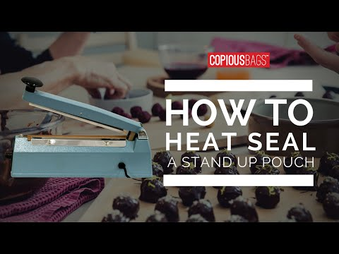 HOW-TO Heat Seal A Stand Up Pouch | Copious Bags®