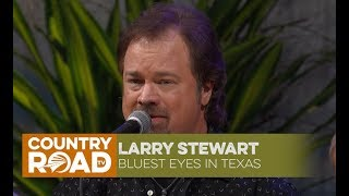 "Larry Stewart sings ""Bluest Eyes in Texas"""