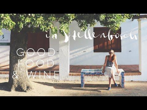 GOOD FOOD & WINE IN STELLENBOSCH - Professional Wild Child Vlog
