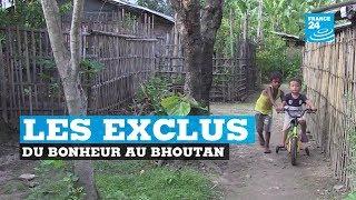 Bhoutan, les exclus du bonheur