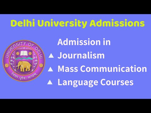 DELHI UNIVERSITY ADMISSIONS || JOURNALISM || MASS COMMUNICATION || LANGUAGE COURSES ||