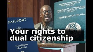 Your rights to dual citizenship: PROF. KWAKU ASARE