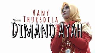 VANY THURSDILA -  DIMANO AYAH - LAGU MINANG SEDIH 2020