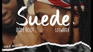 Suede - Dom Root ft. Leewater (Official Music Video)