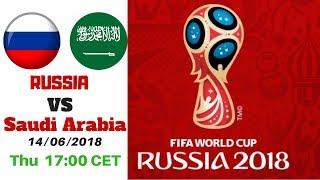 RUSSIA VS Saudi Arabia 2018 Live Stream مباراة السعودية و روسيا مباشر  🔴