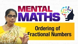 Learn basic of mental Maths for beginners   Ordering of fractional numbers   Maths Tricks