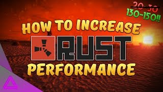How To Increase FPS in Rust ~ Lag Fix + FPS Drop Fix! ~ Low & High End PC