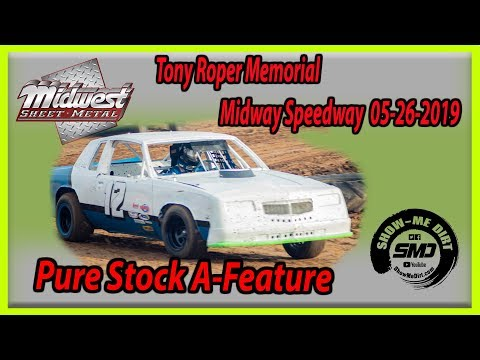 S03-E255 Tony Roper Memorial Pure Stock A-Feature Lebanon Midway Speedway 05-26-2019