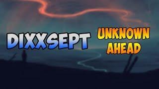 (MUSIC) Dixxsept - Unknown Ahead